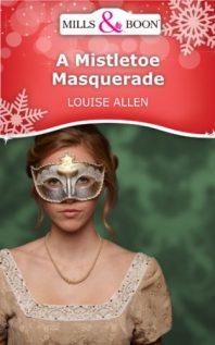 A Mistletoe Masquerade by Louise Allen