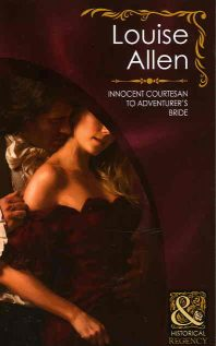 Innocent Courtesan to Adventurer's Bride by Louise Allen