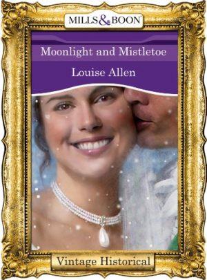 Moonlight and Mistletoe by Louise Allen