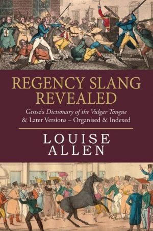 Regency Slang Revealed by Louise Allen