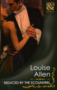 Seduced by Scoundrel by Louise Allen