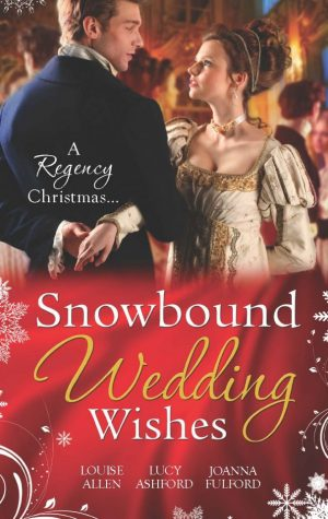 Snowbound Wedding Wishes by Louise Allen & others