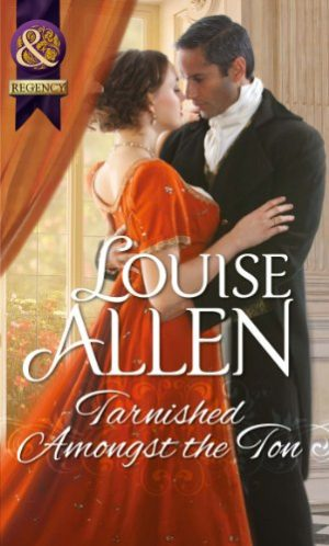 Tarnished Amongst the Ton by Louise Allen