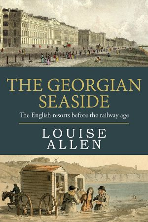 The Georgian Seaside by Louise Allen