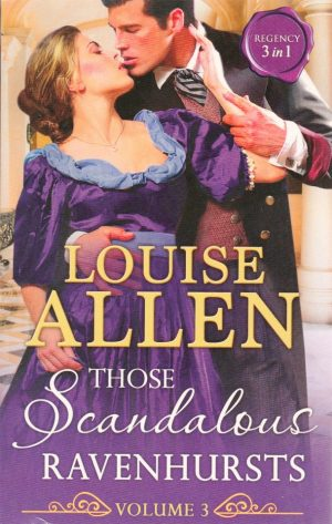 Those Scandalous Ravenhursts vol. 3 by Louise Allen