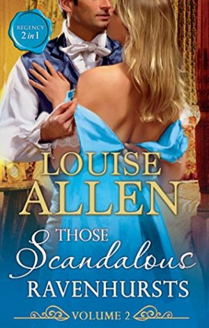 Those Scandalous Ravenhursts vol 2 by Louise Allen