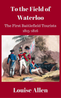 To the Field of Waterloo by Louise Allen