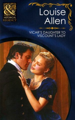 Vicar's Daughter to Viscount's Lady by Louise Allen