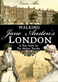 Walking Jane Austen by Louise Allen
