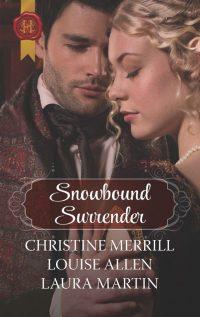 Snowbound Surrender by Louise Allen, Christine Merrill and Laura Martin